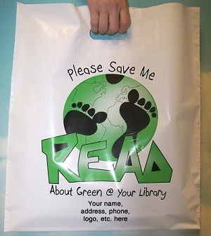 "L4301ES  READ ABOUT GREEN With Your message in a 3"" x 5"" area on one side of bag PACKED 250/CASE"